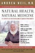 Natural Health, Natural Medicine: The Complete Guide to Wellness and Self-Care for Optimum Health Cover
