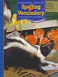 Houghton Mifflin Spelling and Vocabulary: Student Edition Non-Consumable Grade 4 2006
