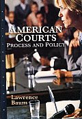 American Courts : Process / Policy (6TH 08 - Old Edition)