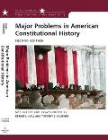 Major Problems in American Constitutional History Documents & Essays