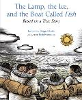 The Lamp, the Ice, and the Boat Called Fish: Based on a True Story