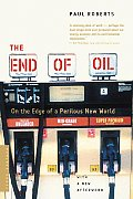 End of Oil On the Edge of a Perilous New World