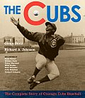 Cubs The Complete Story of Chicago Cubs Baseball
