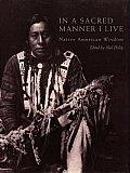 In a Sacred Manner I Live Native American Wisdom