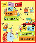 My Very Own Big Spanish Dictionary/ Mi Gran Diccionario de Espanol: English/Spanish, Ingles/Espanol Cover