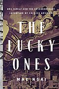 The Lucky Ones: One Family and the Extraordinary Invention of Chinese America Cover
