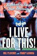 I Live for This Baseballs Last True Believer