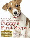 Puppys First Steps The Whole Dog Approach to Raising a Happy Healthy Well Behaved Puppy
