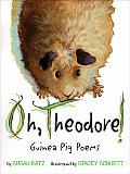 Oh, Theodore!: Guinea Pig Poems