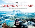 America from the Air: A Guide to the Landscape Along Your Route with CDROM