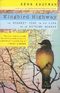 Kingbird Highway The Biggest Year in the Life of an Extreme Birder