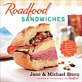 Roadfood Sandwiches Recipes & Lore from Our Favorite Shops Coast to Coast