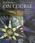 On Course Strategies For Creating Success in College in Life 5th Edition