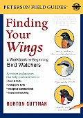 Finding Your Wings A Workbook for Beginning Bird Watchers