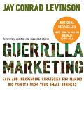 Guerrilla Marketing: Easy and Inexpensive Strategies for Making Big Profits from Your Small Business Cover