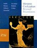 Volume A: To 1500: Volume of ...Noble-Western Civilization: Beyond Boundaries