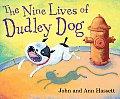 Nine Lives Of Dudley Dog