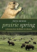 Prairie Spring A Journey Into the Heart of a Season