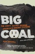 Big Coal The Dirty Secret Behind Americas Energy Future