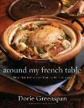 Around My French Table: More Than 300 Recipes from My Home to Yours Cover