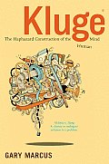 Kluge The Haphazard Construction of the Human Mind