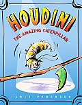Houdini The Amazing Caterpillar