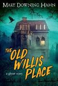 The Old Willis Place: A Ghost Story Cover