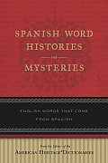 Spanish Word Histories and Mysteries: English Words That Come from Spanish