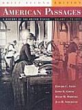 American Passages: A History of the United States, Volume I: To 1877, Brief