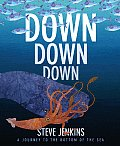 Down Down Down A Journey to the Bottom of the Sea - Signed Edition