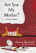 Are You My Mother?: A Comic Drama Cover