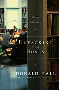 Unpacking the Boxes A Memoir of a Life in Poetry