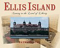 Ellis Island Coming to the Land of Liberty