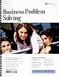 Business Problem Solving, Student Manual (Course ILT)