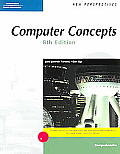 New Perspectives on Computer Concepts, Comprehensive, Eighth Edition