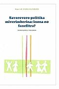 Savorovoro Politika Miverimberina: Inona No Fanefitra?