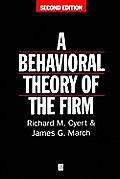 A Behavioral Theory of the Firm by Richard Michael Cyert ...