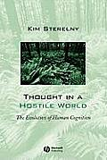 Thought in a Hostile World The Evolution of Human Cognition