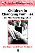 Children in Changing Families (Understanding Children's Worlds)