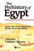 Prehistory of Egypt From the First Egyptians to the First Pharohs