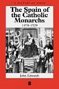 The Spain of the Catholic Monarchs 1474-1520