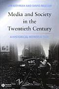 Media & Society in the Twentieth Century An Historical Introduction