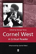 Cornel West: A Critical Reader (Blackwell Critical Readers)