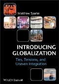Introducing Globalization Ties Tensions & Uneven Integration