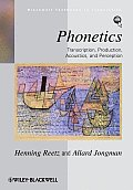 Phonetics: Transcription, Production, Acoustics, and Perception (08 Edition)
