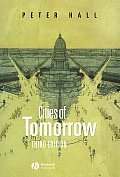 Cities of Tomorrow : an Intellectual History of Urban Planning and Design in the Twentieth Century (3RD 02 Edition)