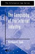 The Geography of the Internet Industry (Information Age)