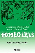 Homegirls: Language and Cultural Practice Among Latina Youth Gangs (New Directions in Ethnography) Cover