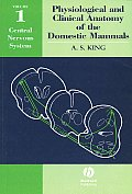 Physiological & Clinical Anatomy Of The Domestic Mammals Central Nervous System Volume 1