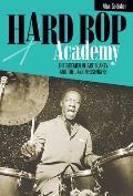 Hard Bop Academy The Sidemen of Art Blakey & the Jazz Messengers